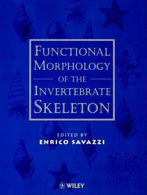Functional Morphology of the Invertebrate Skeleton - Savazzi, Enrico (Editor)