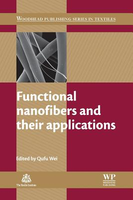 Functional Nanofibers and Their Applications - Wei, Q (Editor)