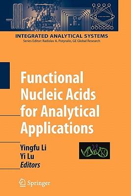 Functional Nucleic Acids for Analytical Applications - Li, Yingfu (Editor), and Lu, Yi (Editor)