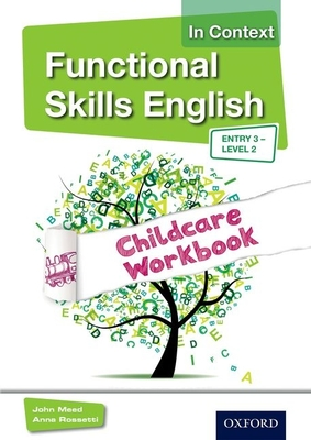 Functional Skills English In Context Childcare Workbook Entry 3 - Level 2 - Meed, John, and Rossetti, Anna