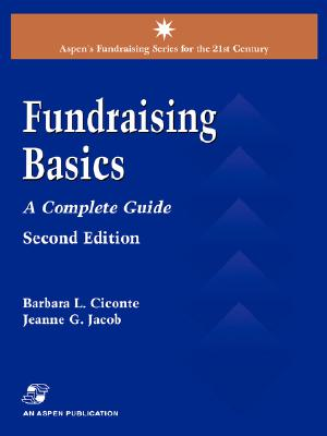 Fund Raising Basics: A Complete Guide - Kushnber Ciconte, Barbara, and Jacob, Jeanne G.