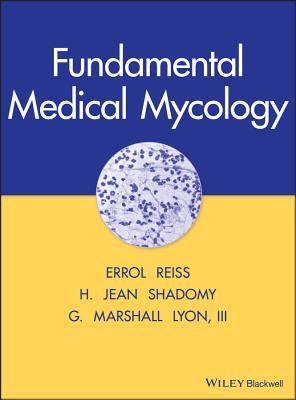 Fundamental Medical Mycology - Reiss, Errol