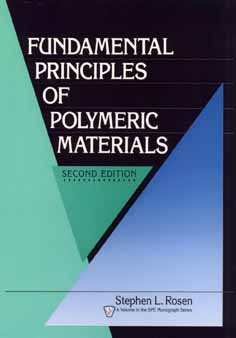 Fundamental Principles of Polymeric Materials - Rosen, Stephen L