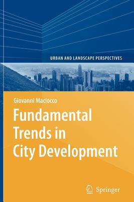 Fundamental Trends in City Development - Maciocco, Giovanni