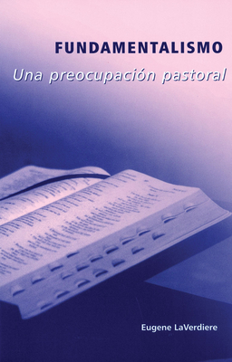 Fundamentalismo: Una Preocupacion Pastoral - LaVerdiere, Eugene A, phd, and Blanchard, Juan Lulio (Translated by)