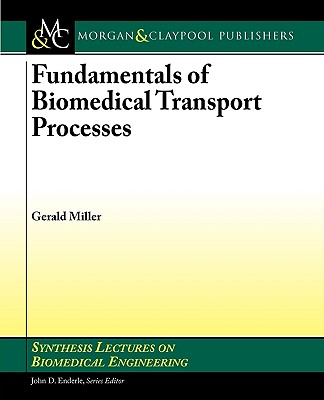 Fundamentals of Biomedical Transport Processes - Miller, Gerald