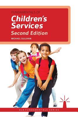 Fundamentals of Children's Services - Sullivan, Michael, III