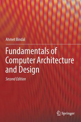 Fundamentals of Computer Architecture and Design - Bindal, Ahmet