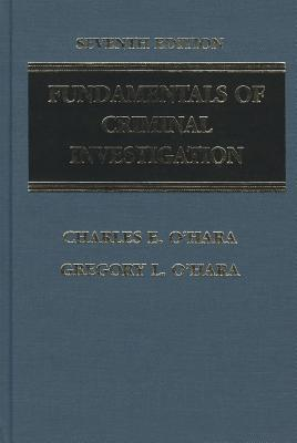 Fundamentals of Criminal Investigation - O'Hara, Charles E, and O'Hara, Gregory L