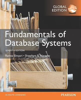 Fundamentals of Database Systems, Global Edition - Elmasri, Ramez, and Navathe, Shamkant B.