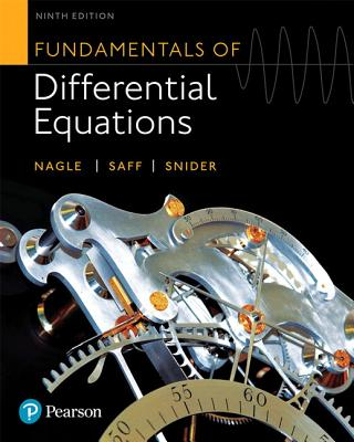 Fundamentals of Differential Equations - Nagle, R. Kent, and Snider, Arthur David, and Saff, Edward B.