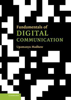Fundamentals of Digital Communication - Madhow, Upamanyu