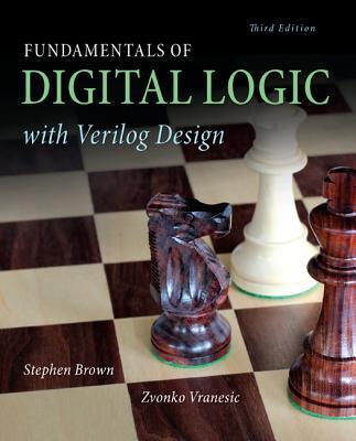 Fundamentals of Digital Logic with Verilog Design - Brown, Stephen A., and Vranesic, Zvonko G.