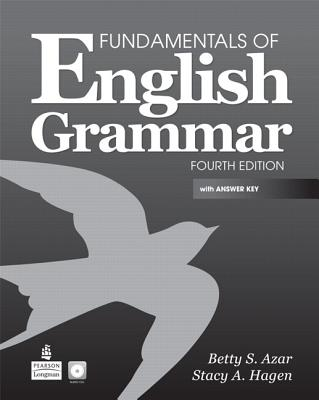 Fundamentals of English Grammar with Audio CDs and Answer Key - Azar, Betty Schrampfer, and Hagen, Stacy A.