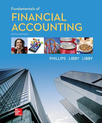 Fundamentals of Financial Accounting - Phillips, Fred, and Libby, Robert, and Libby, Patricia A.