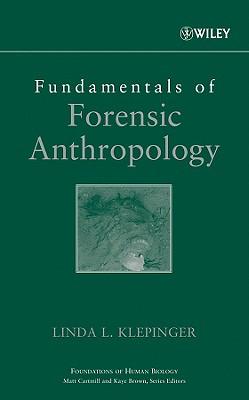 Fundamentals of Forensic Anthropology - Klepinger, Linda L