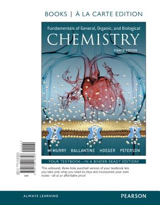 Fundamentals of General, Organic, and Biological Chemistry, Books a la Carte Edition - McMurry, John E, and Ballantine, David S, and Hoeger, Carl A