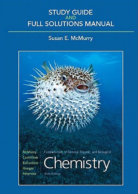 Fundamentals of General, Organic, and Biological Chemistry Study Guide and Full Solutions Manual - McMurry, Susan E