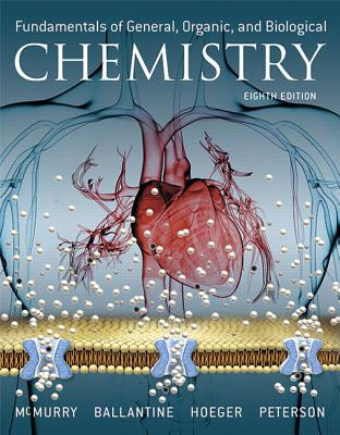 Fundamentals of General, Organic, and Biological Chemistry - McMurry, John E., and Ballantine, David S., and Hoeger, Carl A.