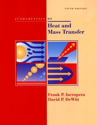 Fundamentals of Heat and Mass Transfer 5th Edition with Iht2.0/Feht with Users Guides - Incropera, Frank P, and DeWitt, David P, and Bergman, Theodore L