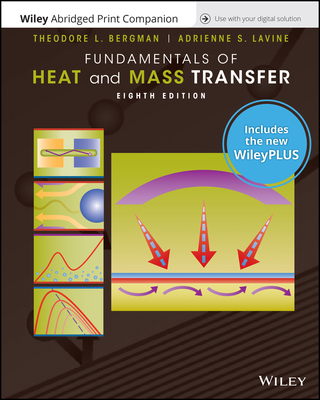 Fundamentals of Heat and Mass Transfer, Eigth Edition Wileyplus Wileyplus Next Gen Card with Loose-Leaf Print Companion Set - Bergman, Theodore L, and Lavine, Adrienne S, and Incropera, Frank P