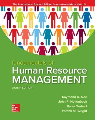 Fundamentals of Human Resource Management - Noe, Raymond, and Hollenbeck, John, and Gerhart, Barry