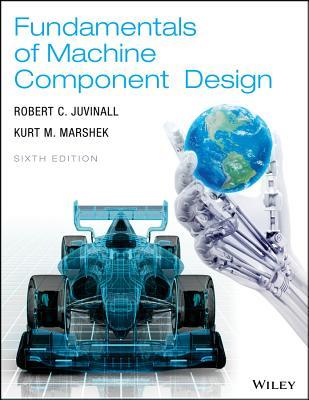 Fundamentals of Machine Component Design - Juvinall, Robert C, and Marshek, Kurt M