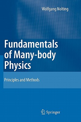 Fundamentals of Many-Body Physics: Principles and Methods - Nolting, Wolfgang, and Brewer, William D (Translated by)