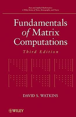 Fundamentals of Matrix Computations - Watkins, David S