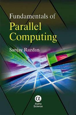 Fundamentals of Parallel Computing - Razdan, Sanjay