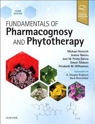 Fundamentals of Pharmacognosy and Phytotherapy - Heinrich, Michael, and Barnes, Joanne, and Prieto-Garcia, Jose