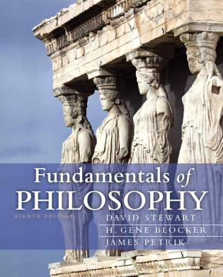 Fundamentals of Philosophy - Stewart, David, and Blocker, H. Gene, and Petrik, James