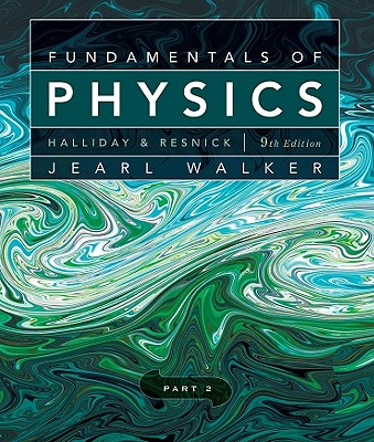 Fundamentals of Physics, Chapters 12-20 - Halliday, David, and Resnick, Robert, and Walker, Jearl