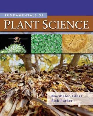 Fundamentals of Plant Science - Glass, Marihelen, and Parker, Rick