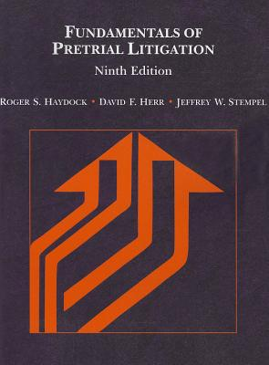 Fundamentals of Pretrial Litigation - Haydock, Roger S, and Herr, David F, and Stempel, Jeffrey W