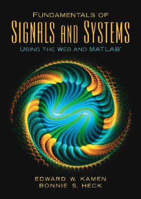 Fundamentals of Signals and Systems Using the Web and MATLAB - Kamen, Edward W, and Heck, Bonnie S