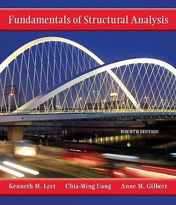Fundamentals of Structural Analysis - Leet, Kenneth, and Uang, Chia-Ming, and Leet Kenneth