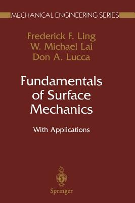 Fundamentals of Surface Mechanics: With Applications - Ling, Frederick F, and Lai, W Michael, and Lucca, Don A