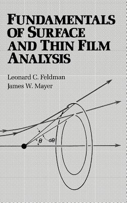 Fundamentals of Surface Thin Film Analysis - Feldman, Leonard C