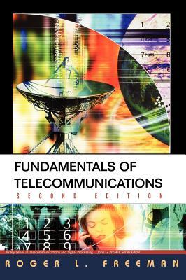 Fundamentals of Telecommunications - Freeman, Roger L