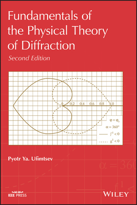 Fundamentals of the Physical Theory of Diffraction - Ufimtsev, Pyotr Ya