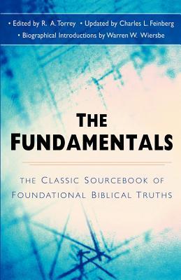 Fundamentals - Torrey, R A (Editor), and Feinberg, Charles L (Editor), and Wiersbe, Warren W, Dr. (Designer)