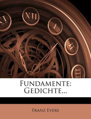 Fundamente: Gedichte... - Evers, Franz