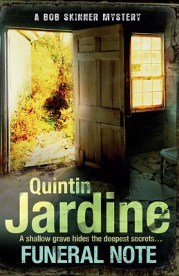 Funeral Note (Bob Skinner series, Book 22): Death, deception and corruption in a gritty crime thriller - Jardine, Quintin