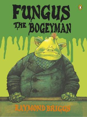 Fungus the Bogeyman - Briggs, Raymond