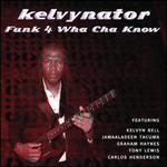 Funk 4 Wha Cha Know