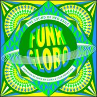 Funk Globo: The Sound of Neo Baile - Various Artists