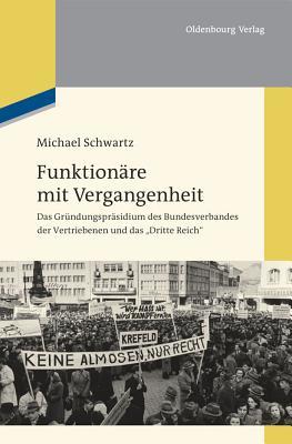 Funktion�re Mit Vergangenheit - Schwartz, Michael