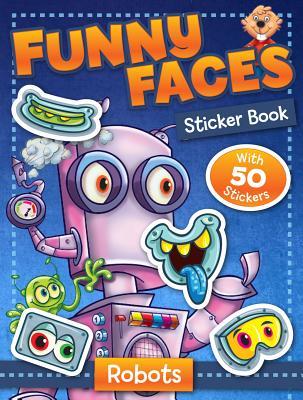 Funny Faces Sticker Book: Robots - Beaver Books (Editor)