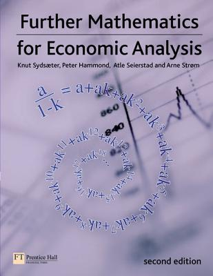 Further Mathematics for Economic Analysis - Sydsaeter, Knut